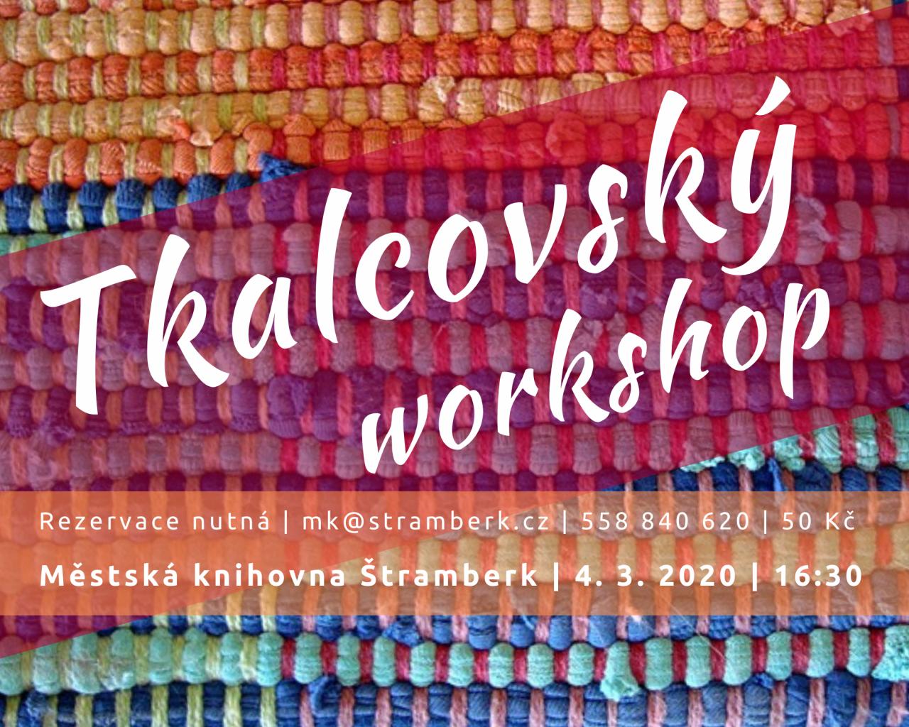 Tkalcovský workshop
